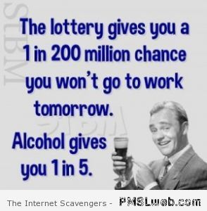 10 Lottery And Alcohol Funny Quote Lottery Funny Pix Funny Quotes