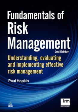 Fundamentals Of Risk Management Provides A Comprehensive Introduction To The Subject Of Commercial And Business Risk Risk Management Business Risk Management