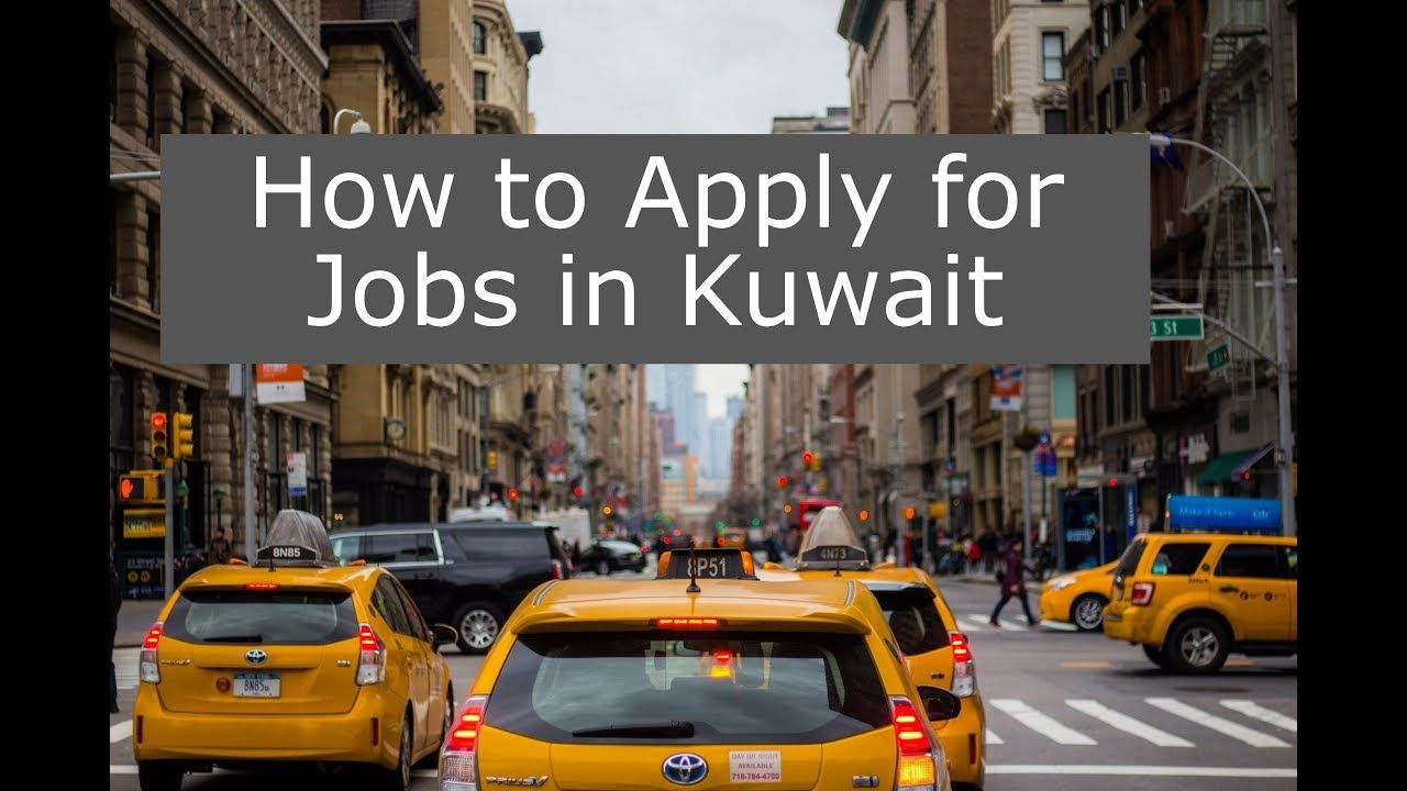 How To Apply For Jobs In Kuwait Drivers Jobs In Kuwait Jobs