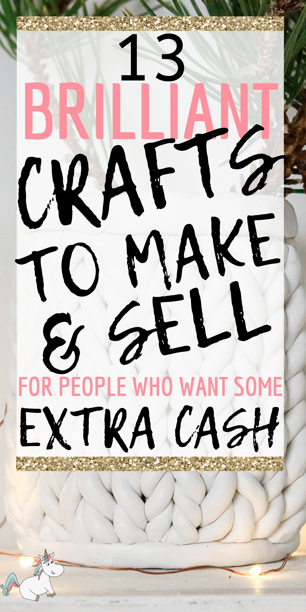13 Easy Crafts To Make And Sell For Extra Money In 2019 Money