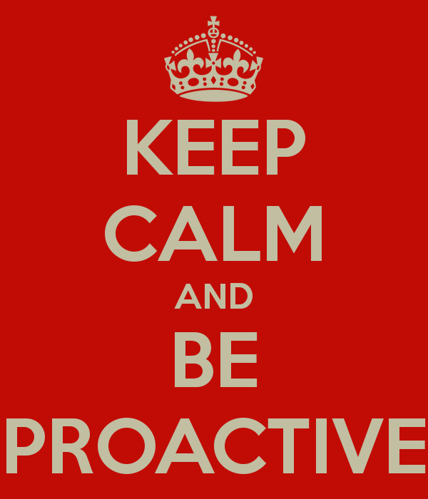 keep-calm-and-be-proactive-4.png (600×700) | Building trust in ...