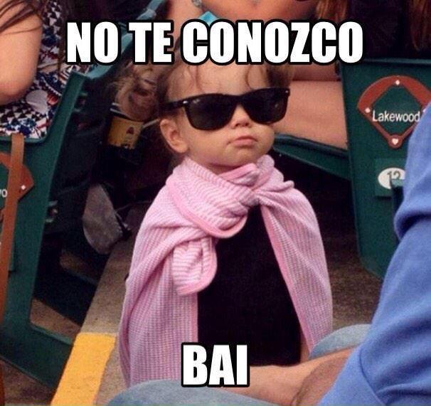 Bai Meme Risa Bebe Bye New Memes Funny Spanish Memes Mexican Funny Memes