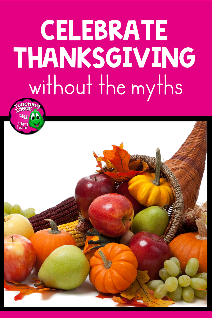 Celebrating Thanksgiving Without Perpetuating The Myth In 2020 Thanksgiving Break History Interactive Notebook First Thanksgiving