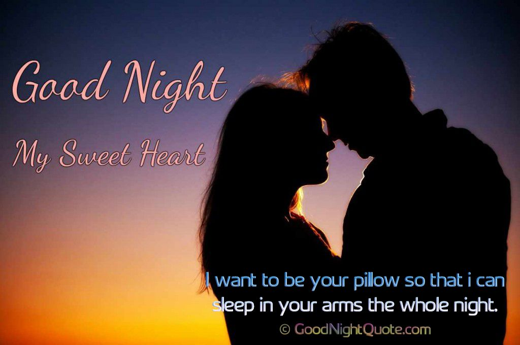 Romantic Good Night Messages For Her I Want To Be Your Pillow Good Night Sweetheart Romantic Good Night Romantic Good Night Messages Good Night Image