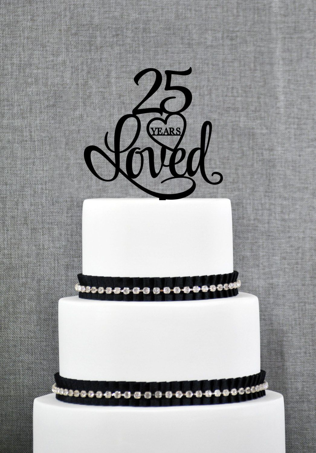 New To ChicagoFactory On Etsy 25 Years Loved Cake Topper Classy 25th Birthday Anniversary S244 1500 USD