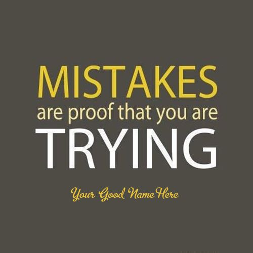Mistakes are proof you are trying inspiration quotes httpswww mistakes are proof you are trying inspiration quotes httpswritenameonimage voltagebd Image collections