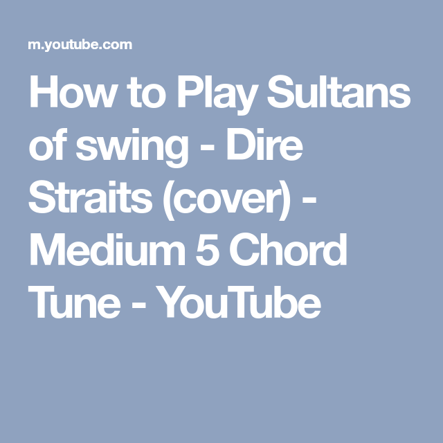 How to Play Sultans of swing - Dire Straits (cover) - Medium 5 Chord ...