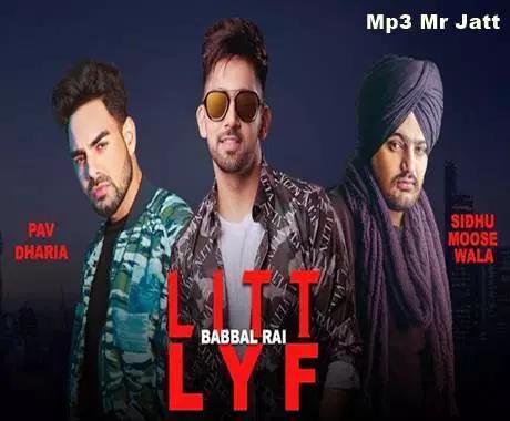 Litt Lyf Babbal Rai Sidhu Moose Wala Pav Dharia New Song Mr Jatt News Songs Songs Lyrics