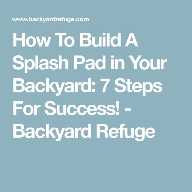 How to Build A Splash Pad in Your Backyard: Splash Pad ...