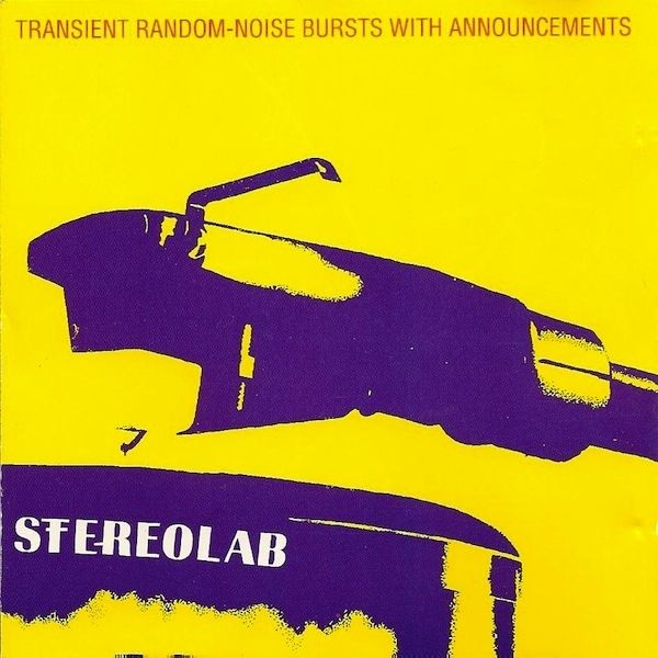 Stereolab Transient Random Noise Bursts With Announcements Album Lp Vinyl Noise
