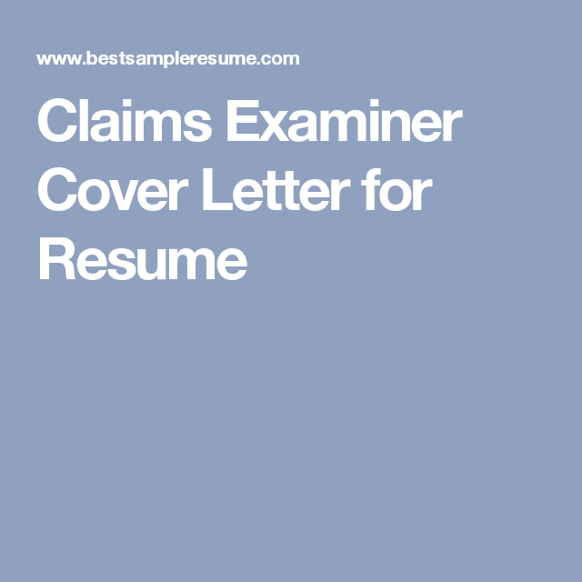 Marvelous Claims Examiner Cover Letter For Resume