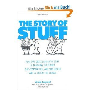 The Story of Stuff: How Our Problem with Overconsumption Is Trashing the Planet, Our Communities and Our Health - and What to Do About It