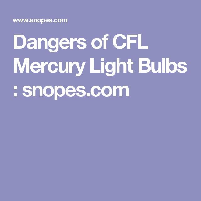 Dangers Of Cfl Mercury Light Bulbs Cfl Light Bulbs Fluorescent Light Bulb