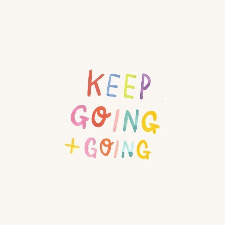 Keep going + going