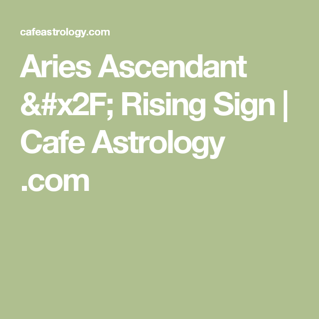 cafe astrology aries ascendant