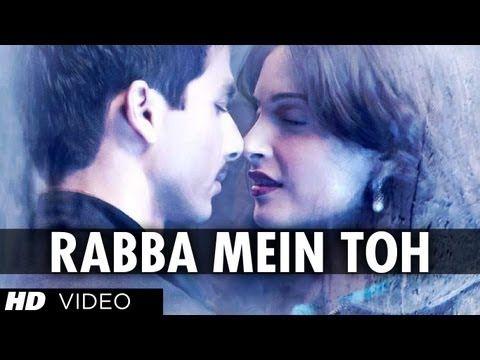 Rabba Mein Toh Full Song Mausam Feat Shahid Kapoor Sonam Kapoor Youtube Hindi Movie Song Songs Song Lyrics