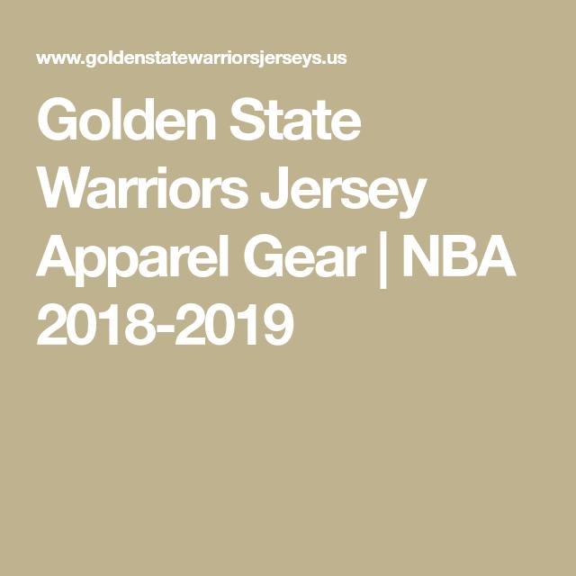 Golden State Warriors Jersey Apparel Gear   NBA 2018-2019   Best