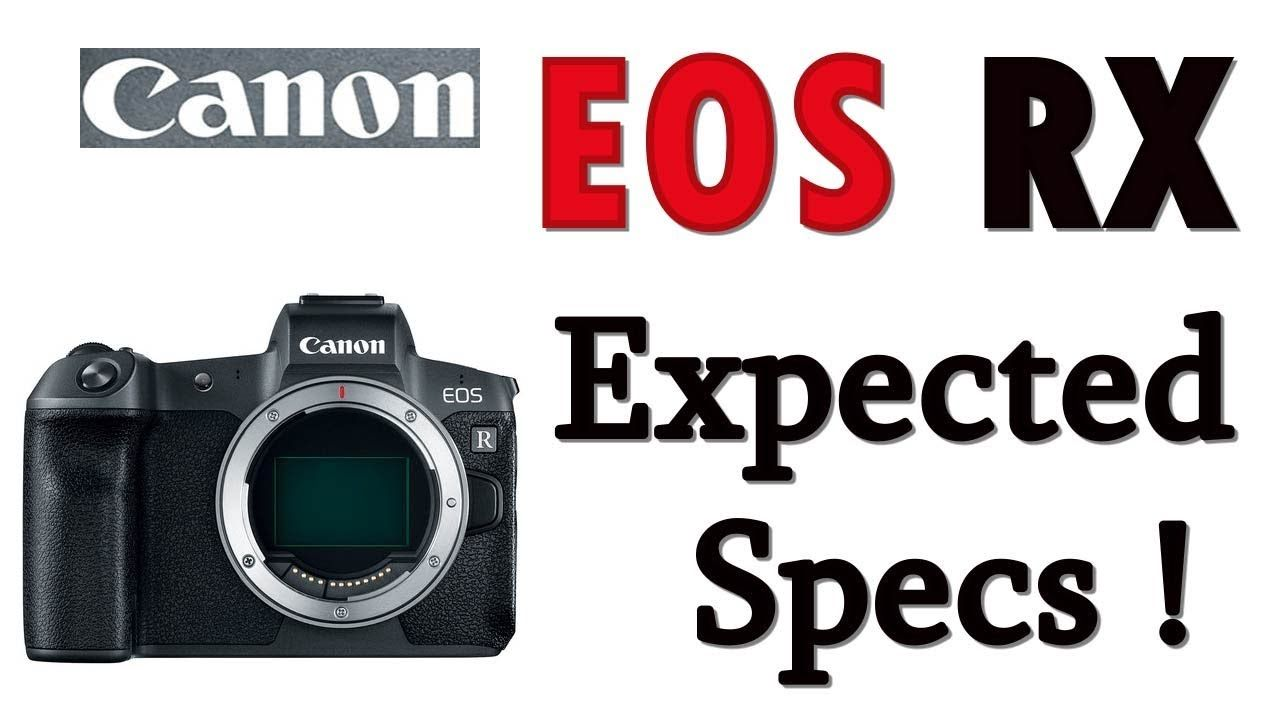Canon Flagship EOS RX Camera Expected Specifications ! | Gear