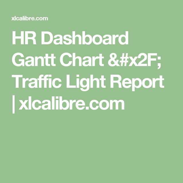 Hr Dashboard Gantt Chart  Traffic Light Report  XlcalibreCom