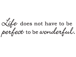 Wonderful Life Quotes Inspiration I May Not Be Perfect Quotes  Life Perfect Wonderful Quote Decals
