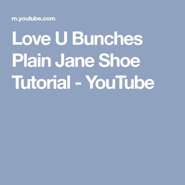 love u bunches plain jane shoe tutorial youtube american girl