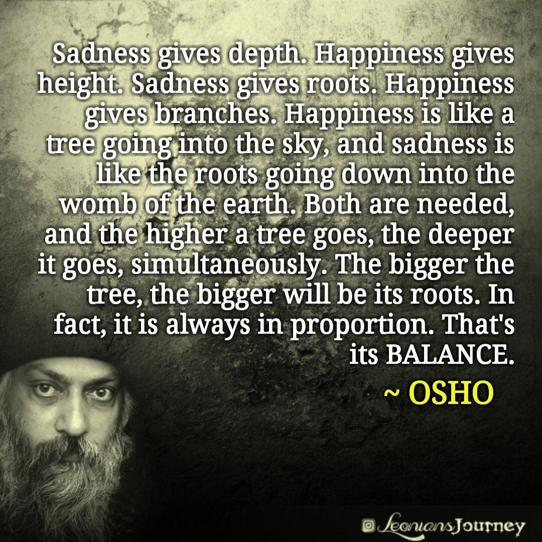Osho Osho Quotes Osho Wisdom Sadness Happiness Balance