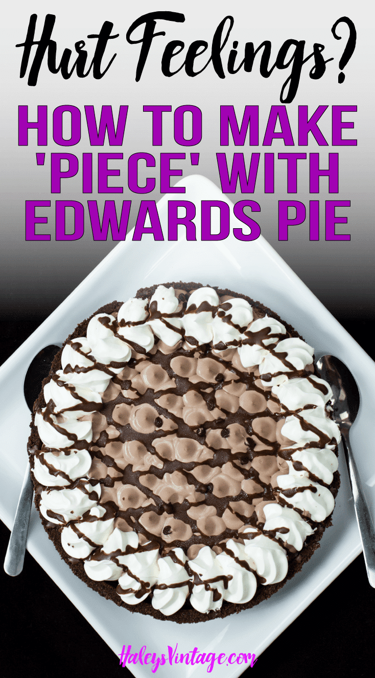 Hurt Feelings? You Need to Know How to Make \'Piece\' with Edwards Pie ...
