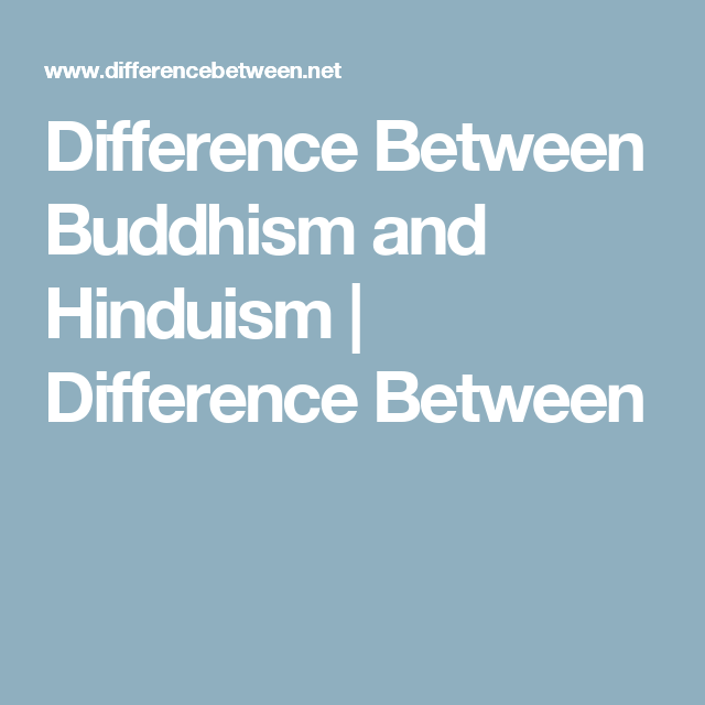 Difference Between Buddhism And Hinduism Difference Between