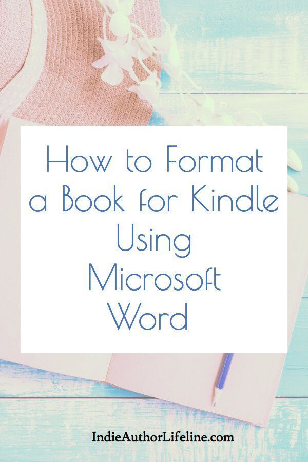 Need a free and clean way to format your book for Amazon? Here's how to format a book for Kindle using Microsoft Word | book design layout | ebook formatting | self publishing tips
