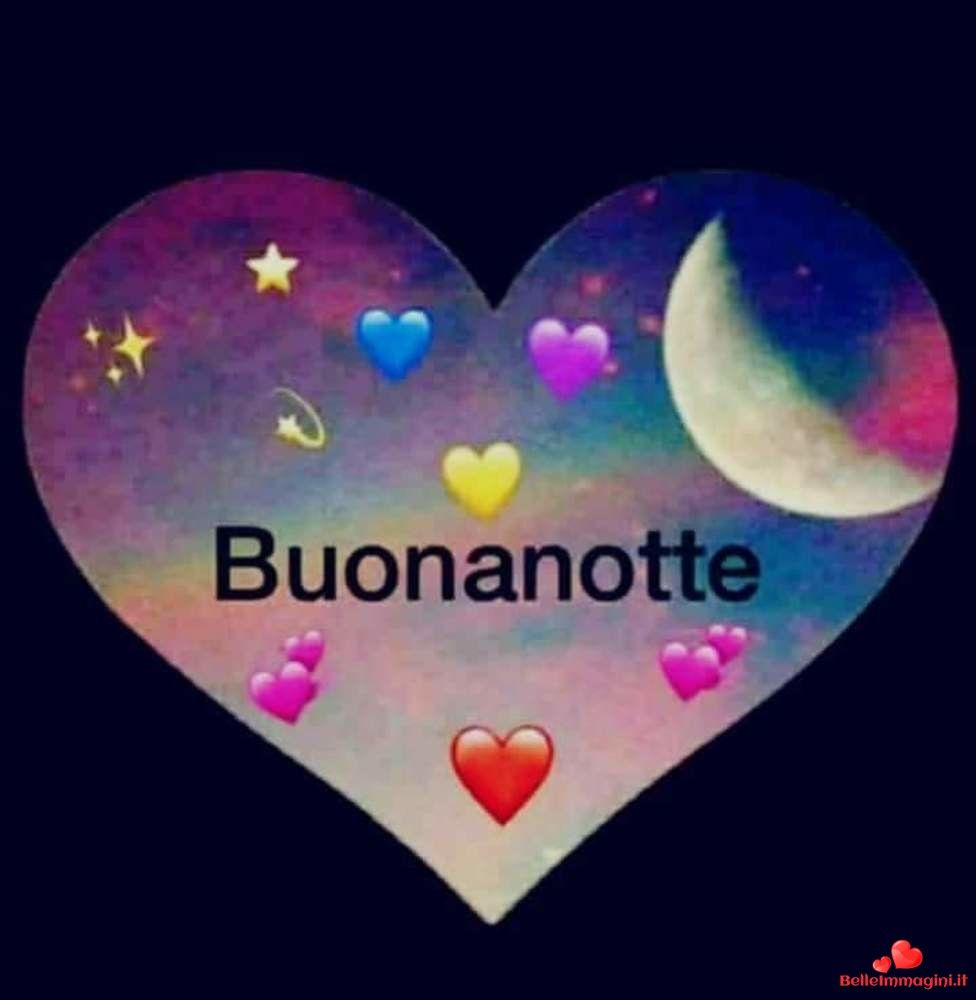 Buonanotte Immagini Bellissime Per Whatsapp With Images Good