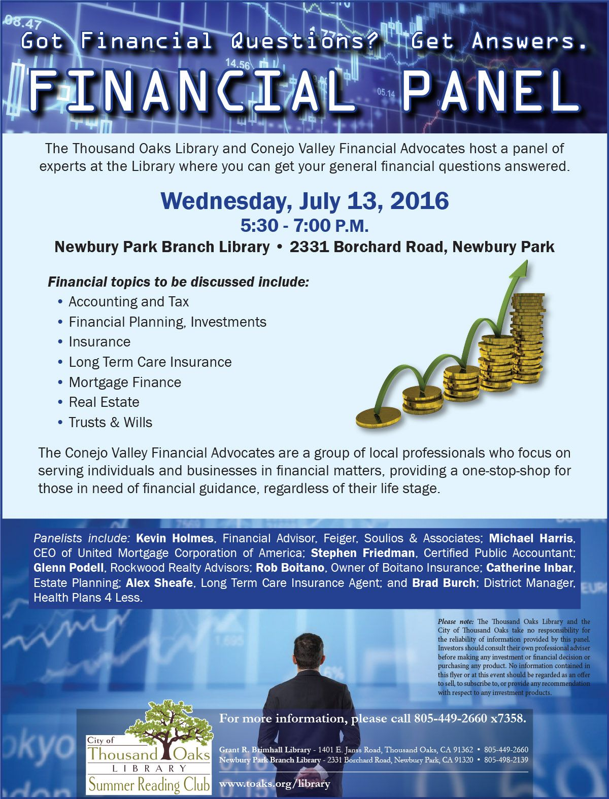 "The Thousand Oaks Library presents a ""Financial Panel"" on Wednesday, July 13, 2016 at 5:30pm at the Newbury Park Branch Library, 2331 Borchard Road, Newbury Park, CA.  This program is free and open to the public."
