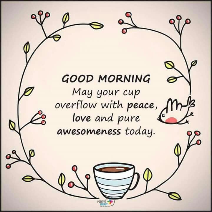 Pin By Angela On Coffee Lovers Treats Peace And Love Good Morning Quotes Good Morning