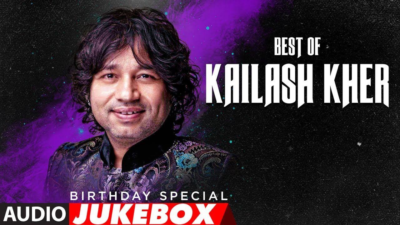 Best Of Kailash Kher Songs Birthday Jukebox Hind Songs