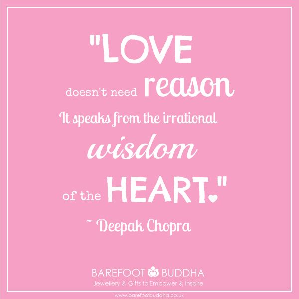 Buddhist Quotes On Love Cool Love Reason Wisdom Heart  Holisticdeepak Chopra  Pinterest