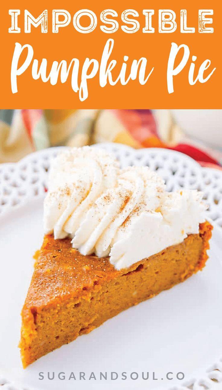 Best Ever Impossible Pumpkin Pie Recipe   Sugar & Soul