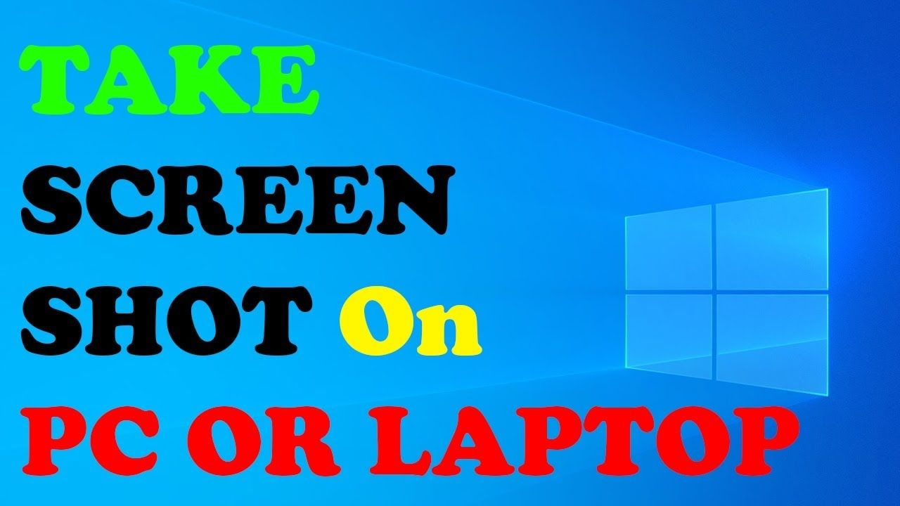How to take a screenshot on a pc or laptop any windows