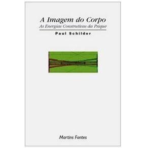 Livro A Imagem Do Corpo As Energias Construtivas Da Psique