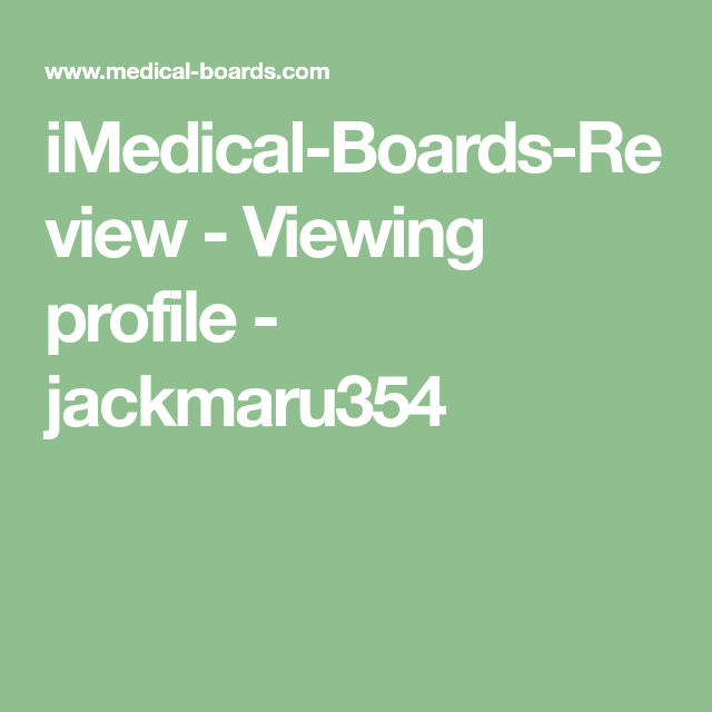 Imedical Boards Review Viewing Profile Jackmaru354