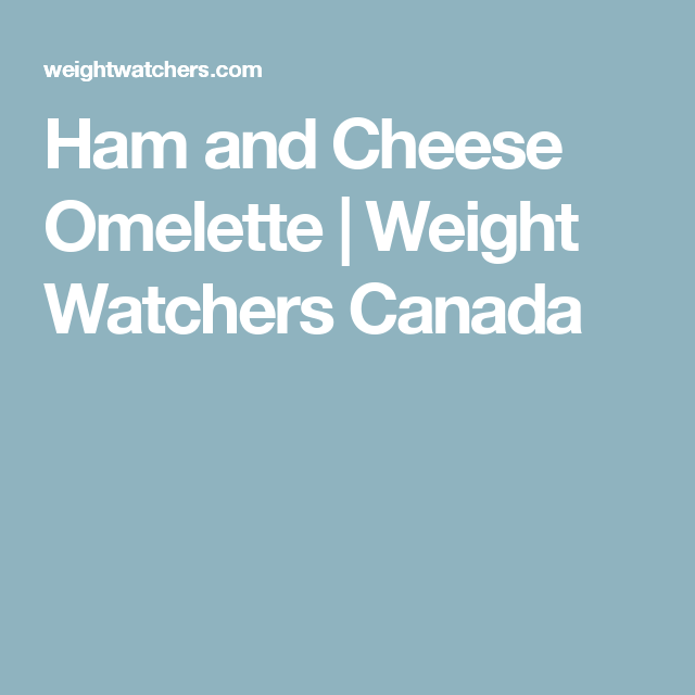 Ham and Cheese Omelette | Weight Watchers Canada