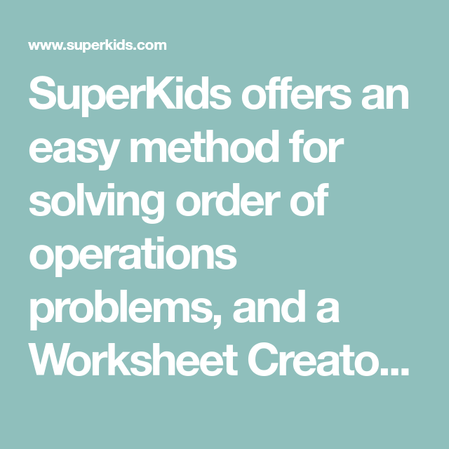 Superkids Offers An Easy Method For Solving Order Of Operations