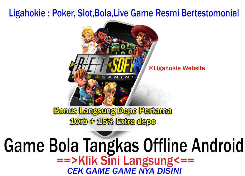 Game Bola Tangkas Offline Android Bonus 10rb 15 Member Baru Website Poker Game