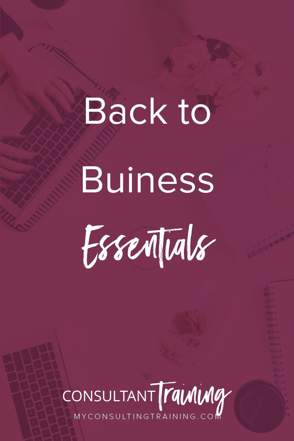 Back To Business Essentials Business Essentials Pinterest For Business Consultant Business