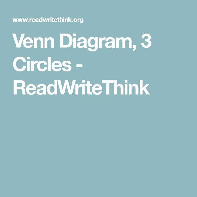 Venn Diagram 3 Circles Readwritethink Ms Ks Room Pinterest