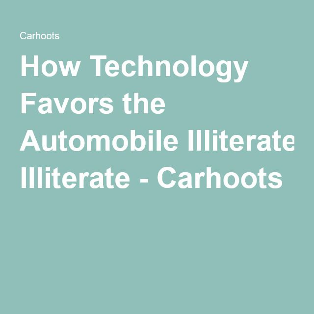 How Technology Favors the Automobile Illiterate - Carhoots