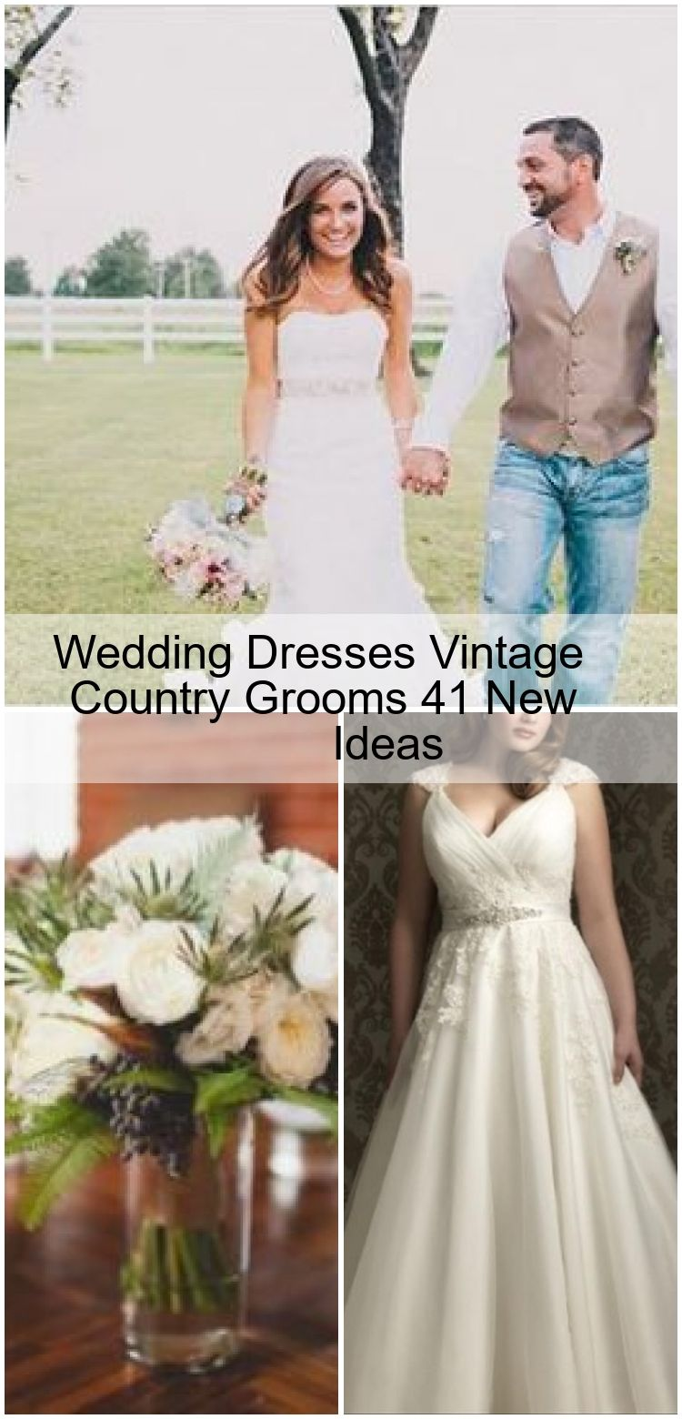 Wedding Dresses Vintage Country Grooms 16 New Ideas , #country