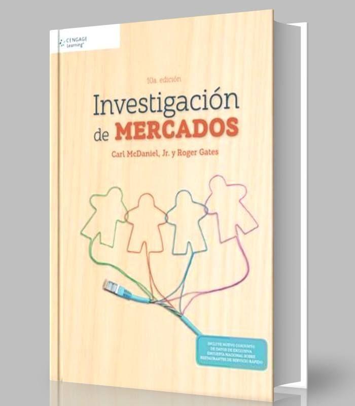 Investigacion De Mercados Mcdaniel Gates Pdf Ebook Http Librosayuda Info 2016 12 23 In Libros Digitales Gratis Libros Digitales Pdf Libros