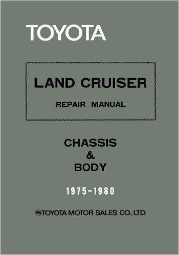 Toyota Land Cruiser Repair Manual - Chassis & Body - 1975-1980: Toyota Motor…