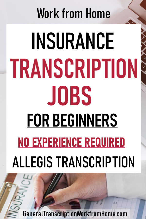 Insurance Transcription Work From Home With Allegis Transcription