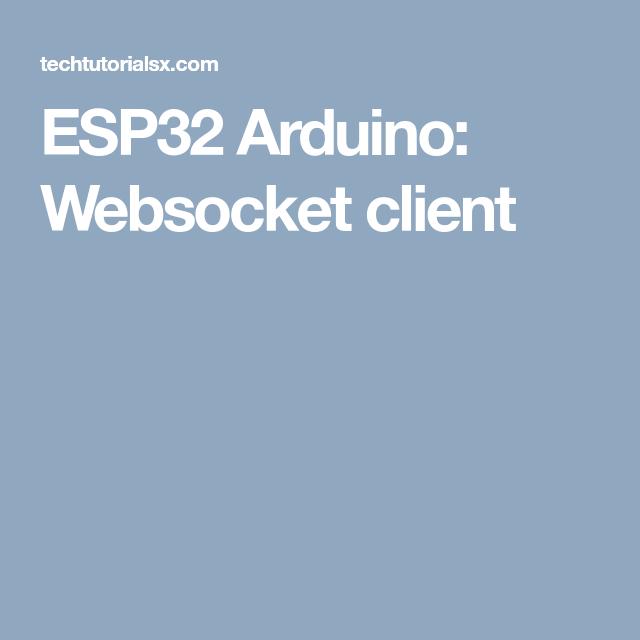 ESP32 Arduino: Websocket client | ESP8266 | Arduino, Wifi