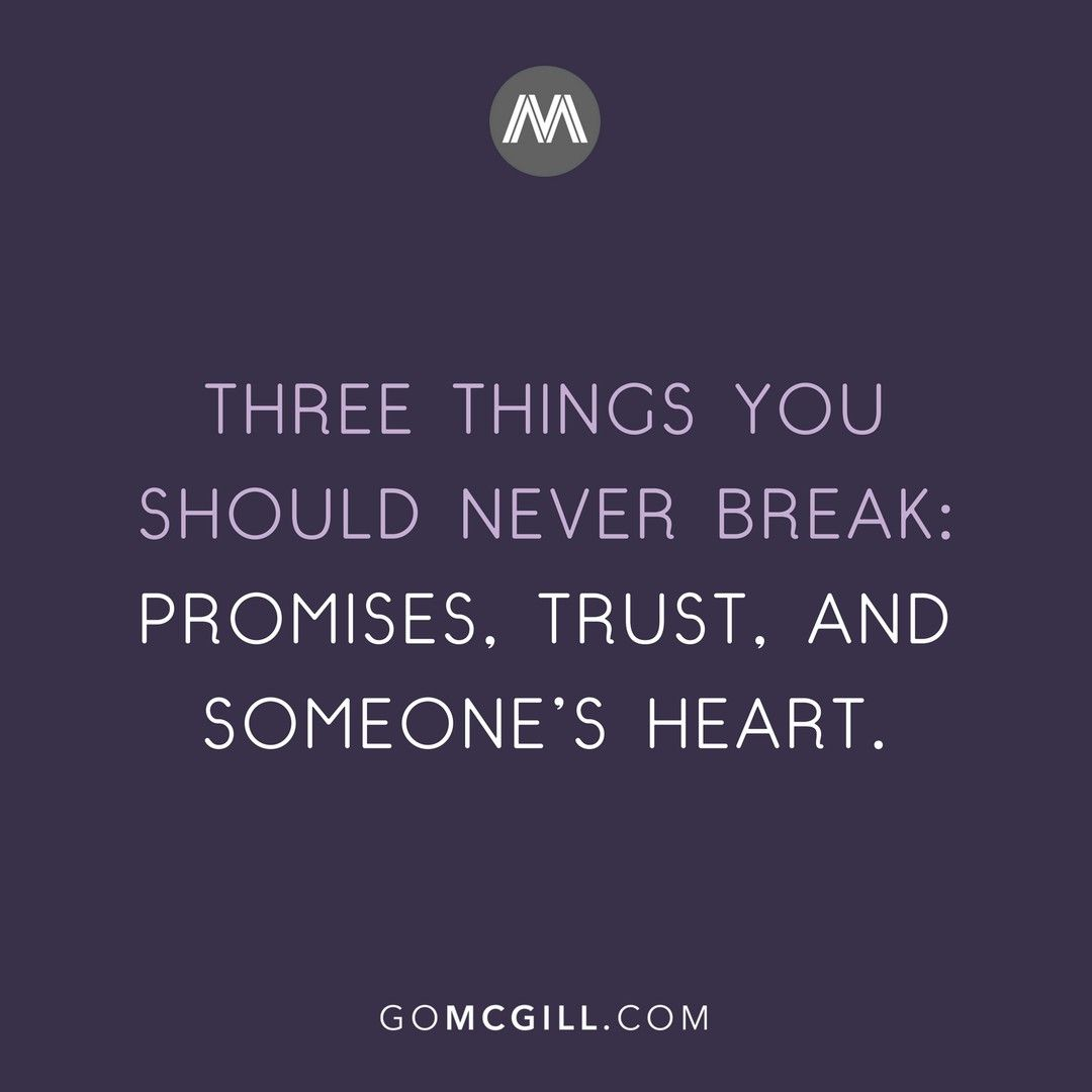 Three Things You Should Never Break Promises Trust And Someones